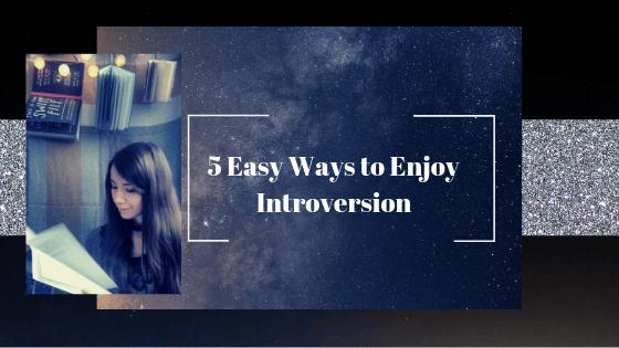 ways to enjoy introversion